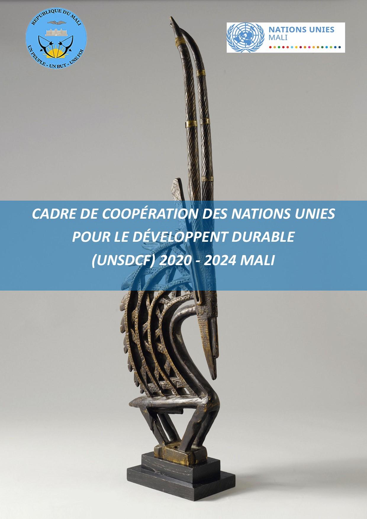 CADRE DE COOPÉRATION DES NATIONS UNIES  POUR LE DÉVELOPPENT DURABLE  (UNSDCF) 2020 - 2024 MALI